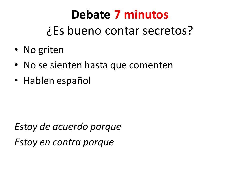 Debate 7 minutos ¿Es bueno contar secretos