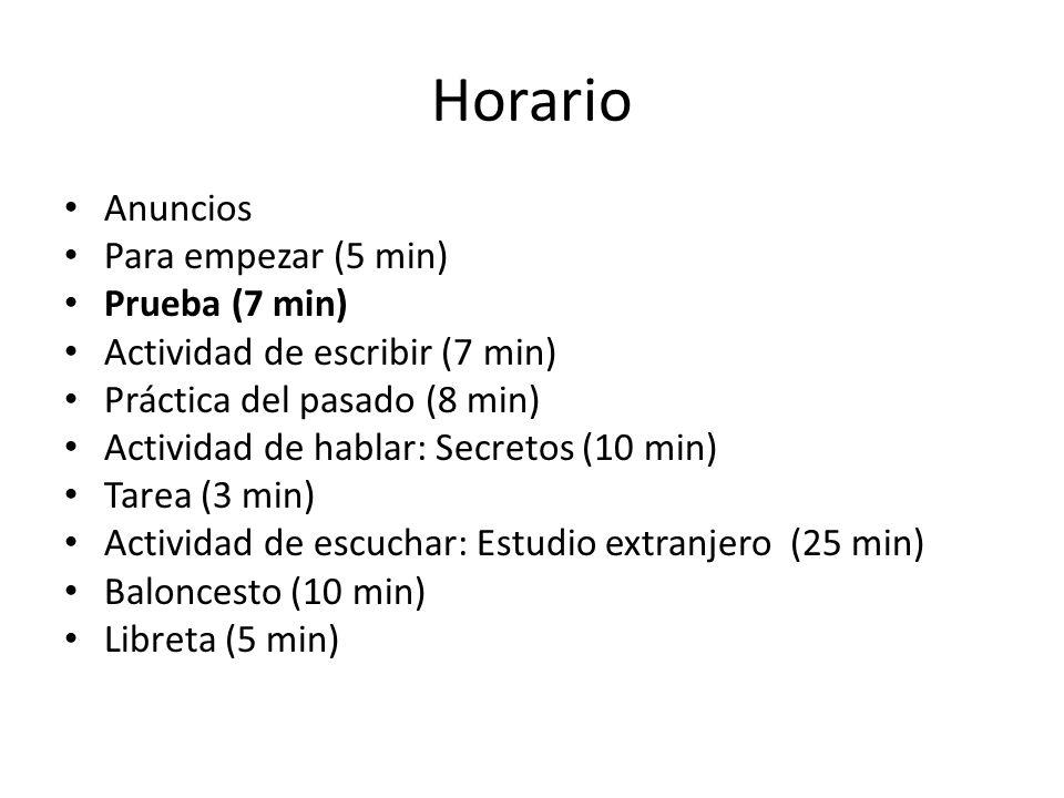 Horario Anuncios Para empezar (5 min) Prueba (7 min)