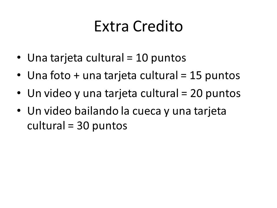Extra Credito Una tarjeta cultural = 10 puntos