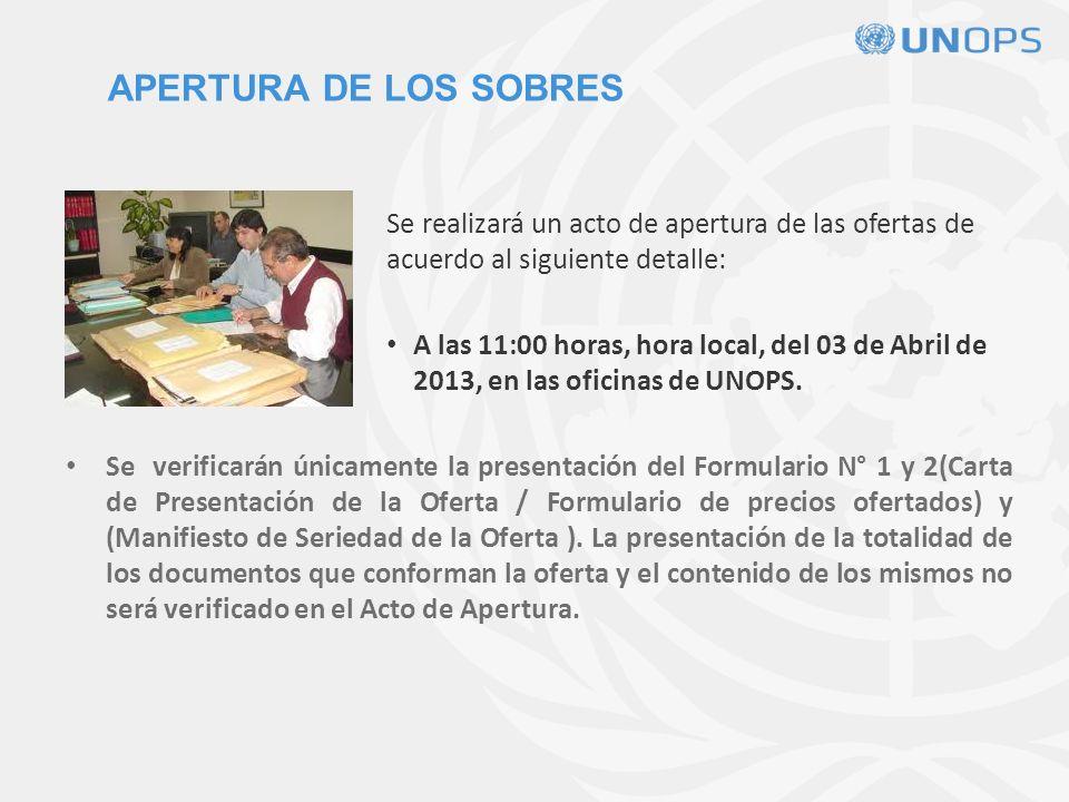 APERTURA DE LOS SOBRES Se realizará un acto de apertura de las ofertas de acuerdo al siguiente detalle: