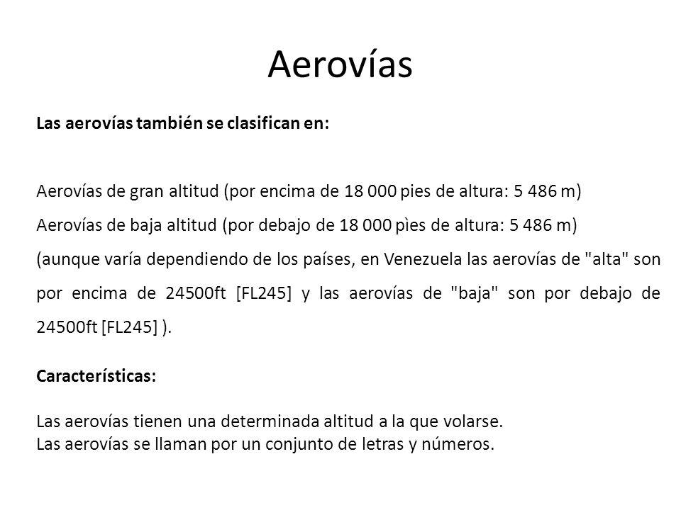 Aerovías Las aerovías también se clasifican en: