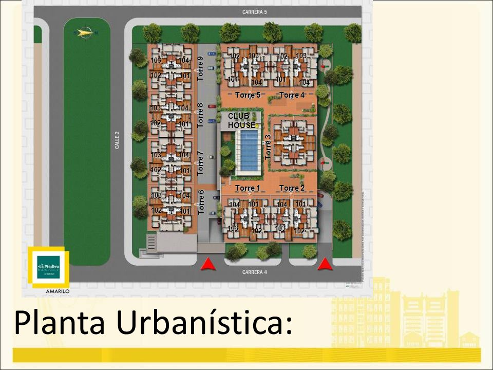 Planta Urbanística: Torre 9 Torre 5 Torre 4 Torre 8 CLUB HOUSE Torre 3