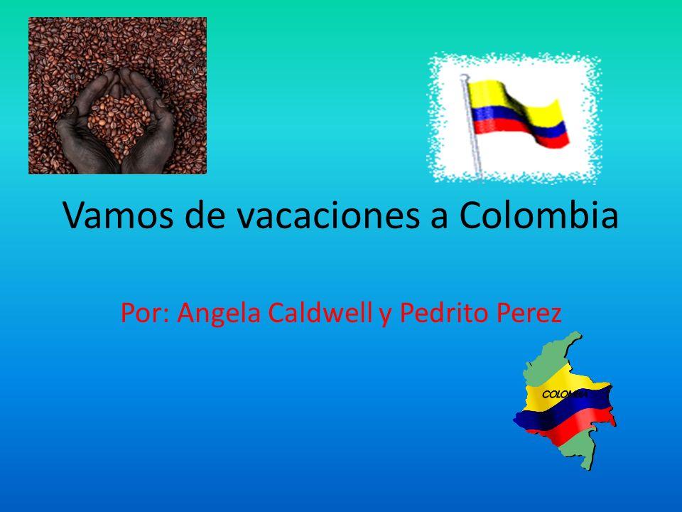 Vamos de vacaciones a Colombia