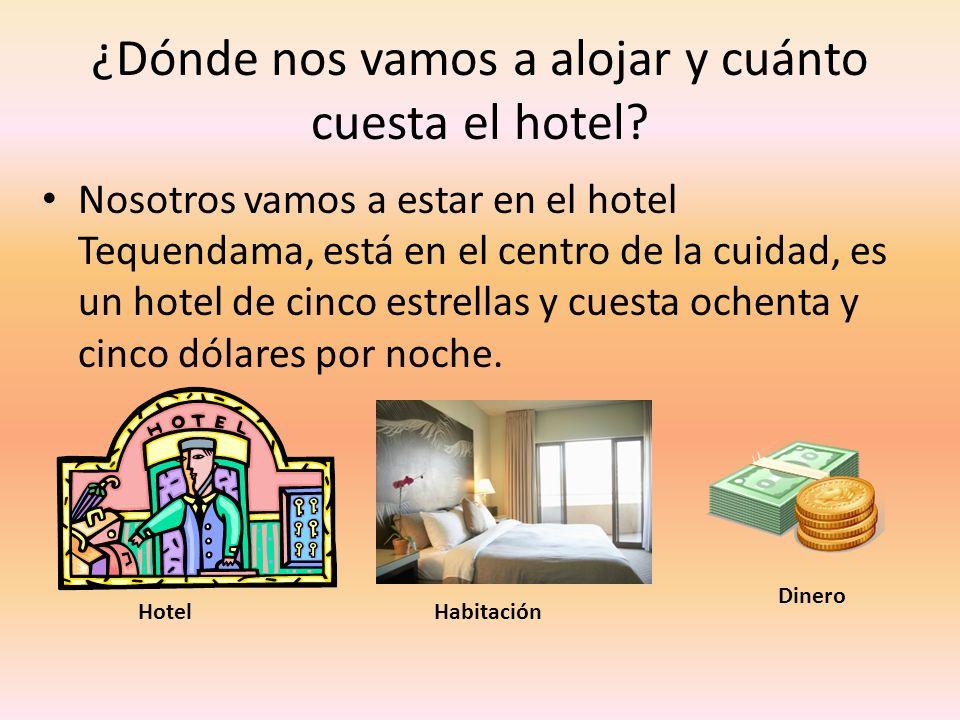 ¿Dónde nos vamos a alojar y cuánto cuesta el hotel