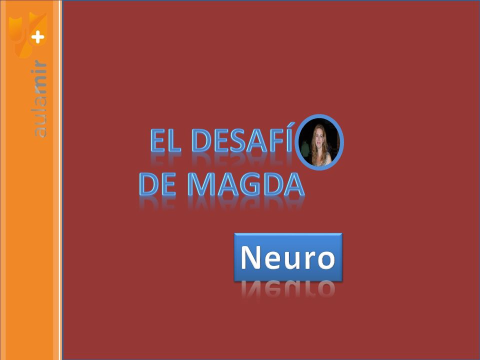 EL DESAFÍ DE MAGDA Neuro