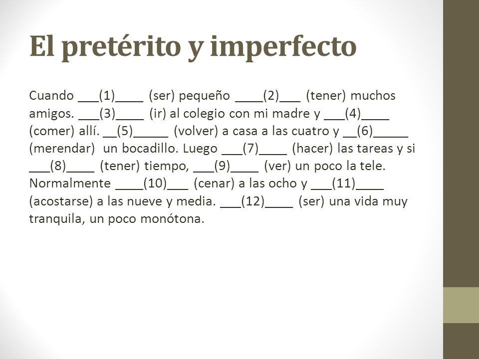 El pretérito y imperfecto