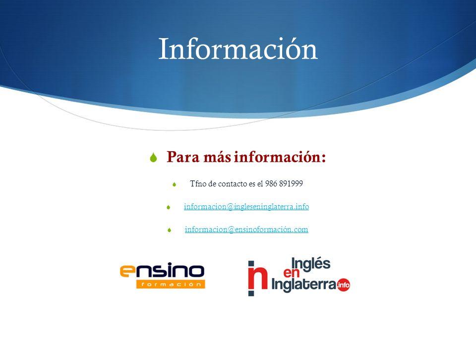 Información Para más información: Tfno de contacto es el 986 891999