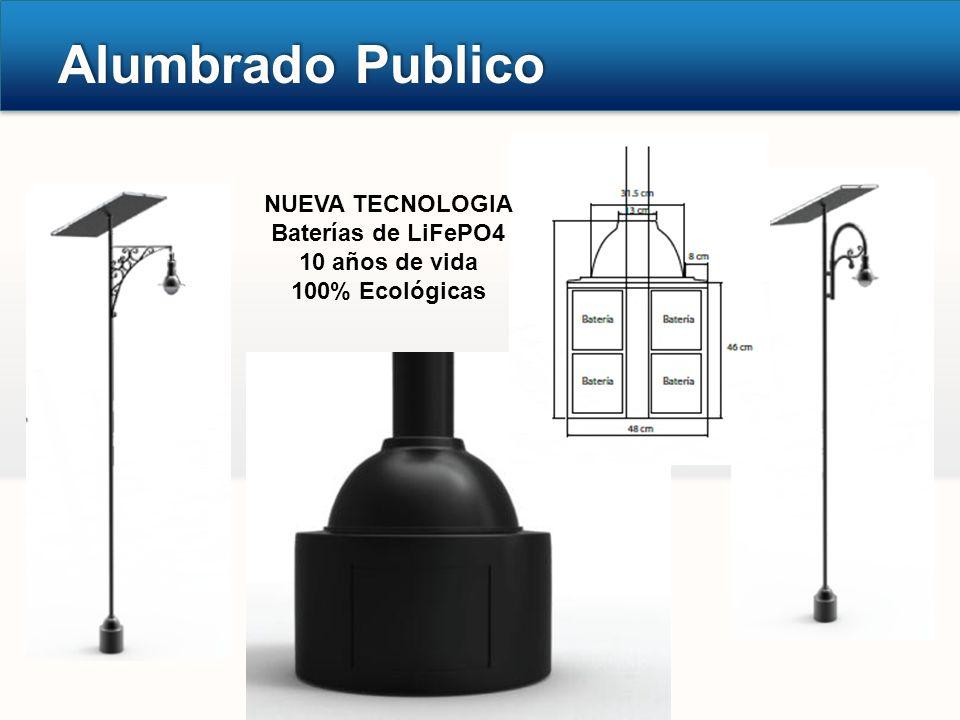 Alumbrado Publico NUEVA TECNOLOGIA Baterías de LiFePO4 10 años de vida