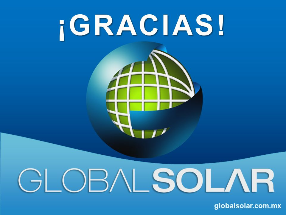 ¡GRACIAS! globalsolar.com.mx