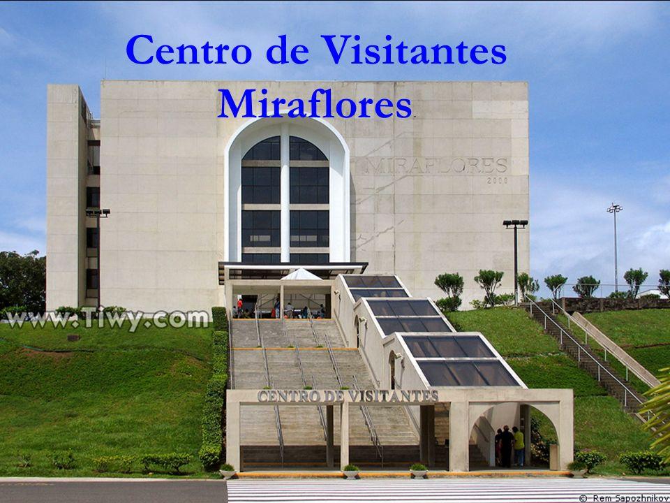 Centro de Visitantes Miraflores.