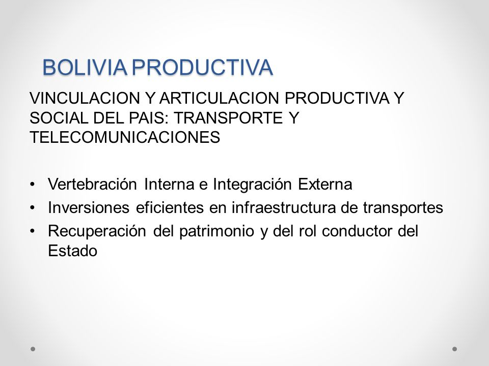 BOLIVIA PRODUCTIVA VINCULACION Y ARTICULACION PRODUCTIVA Y SOCIAL DEL PAIS: TRANSPORTE Y TELECOMUNICACIONES.