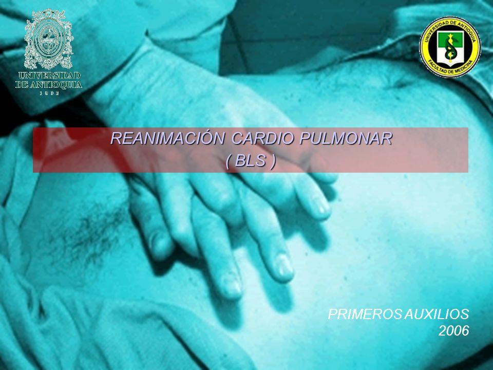 REANIMACIÓN CARDIO PULMONAR ( BLS )