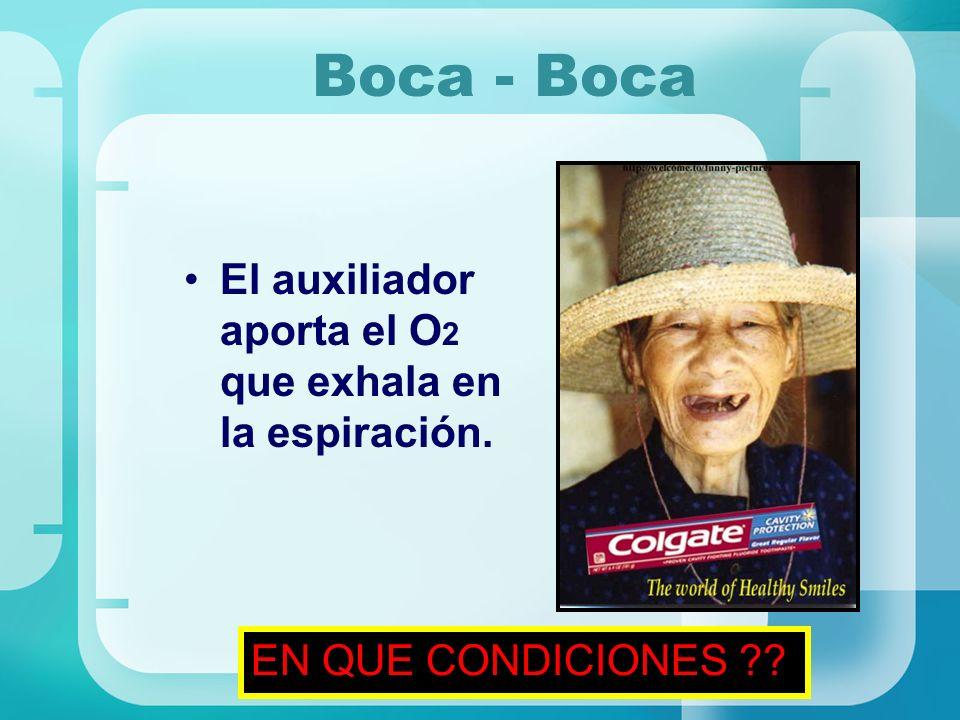 Boca - Boca El auxiliador aporta el O2 que exhala en la espiración.