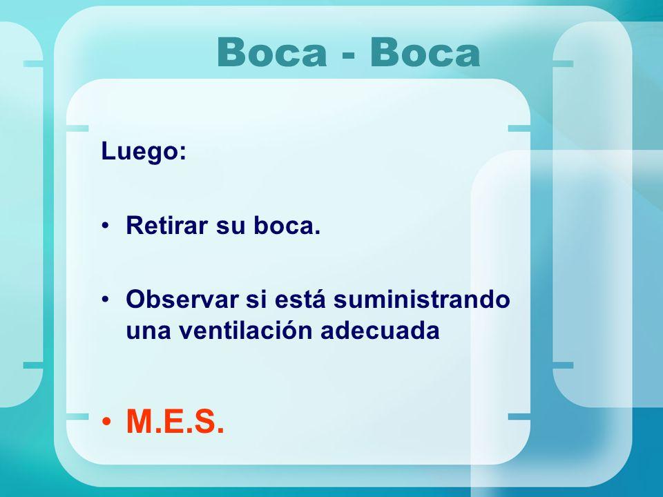 Boca - Boca M.E.S. Luego: Retirar su boca.