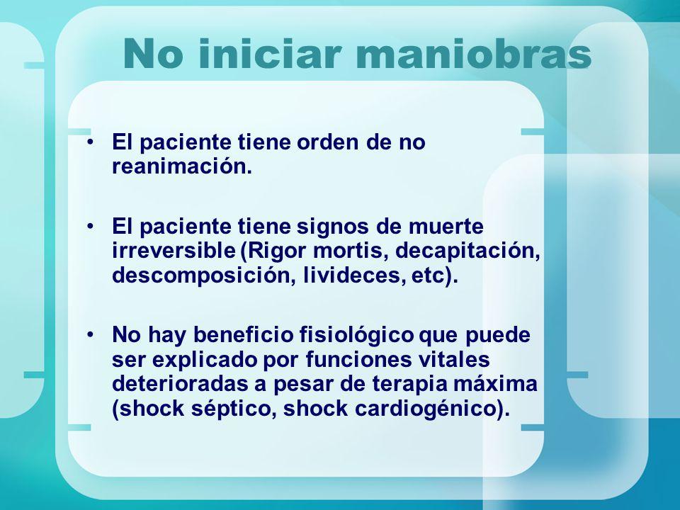 No iniciar maniobras El paciente tiene orden de no reanimación.