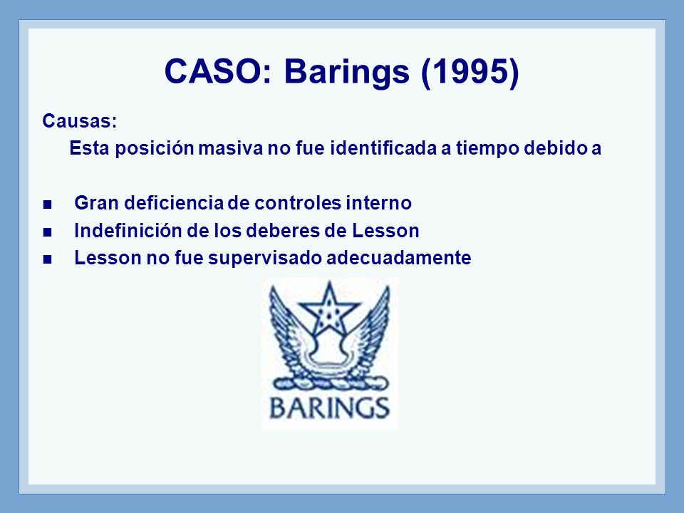CASO: Barings (1995) Causas: