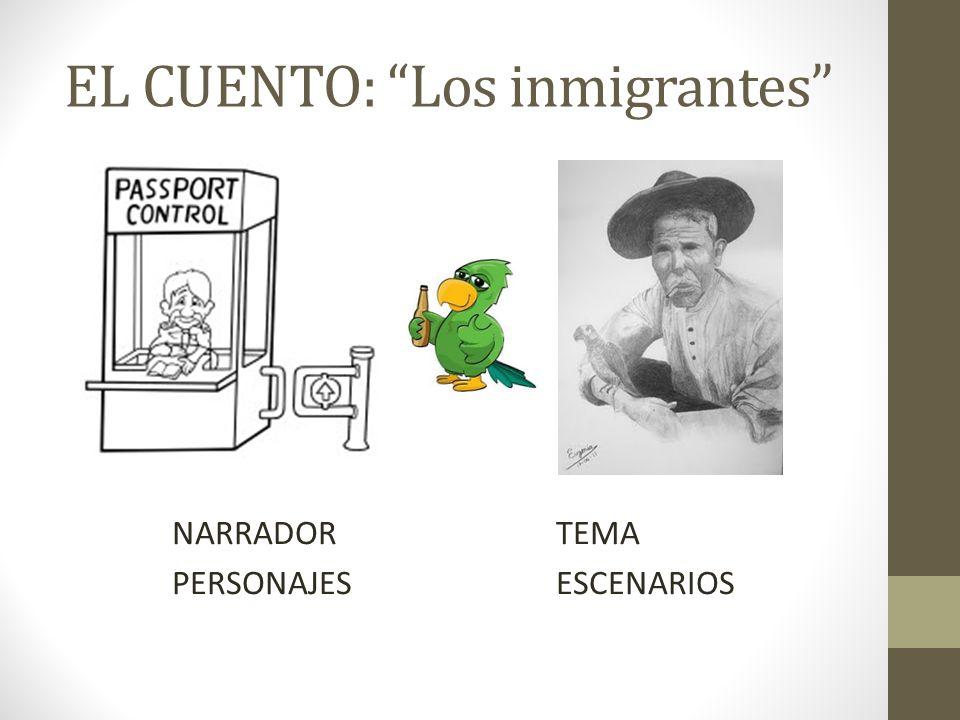 EL CUENTO: Los inmigrantes