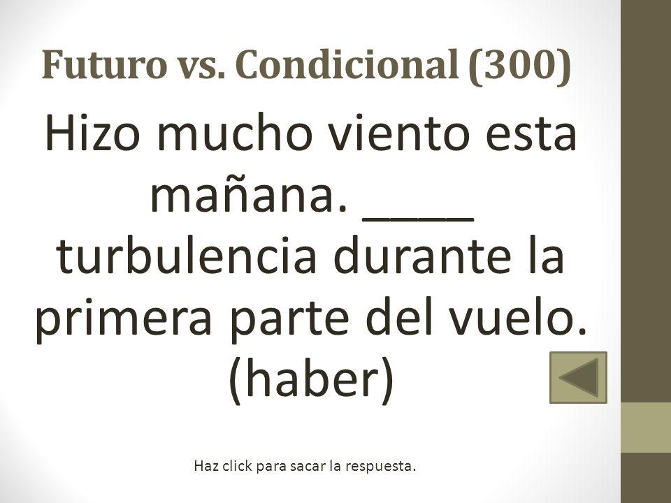 Futuro vs. Condicional (300)