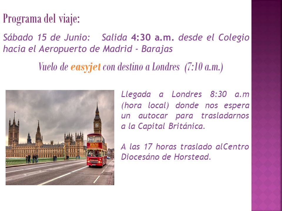 Programa del viaje: Vuelo de easyjet con destino a Londres (7:10 a.m.)