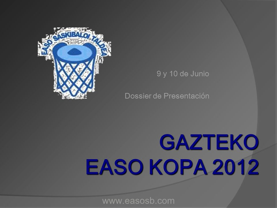 GAZTEKO EASO KOPA 2012 www.easosb.com 9 y 10 de Junio