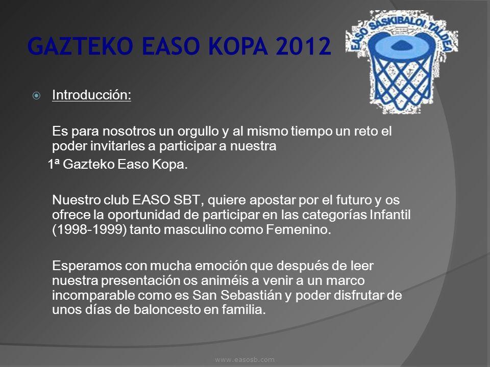 GAZTEKO EASO KOPA 2012 Introducción: