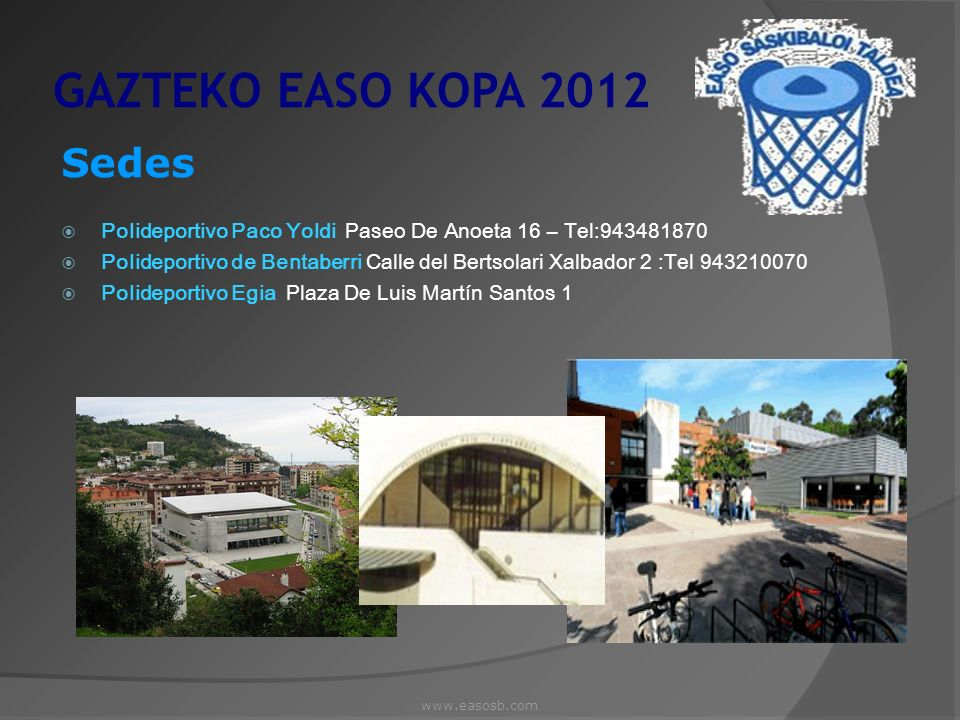 GAZTEKO EASO KOPA 2012 Sedes