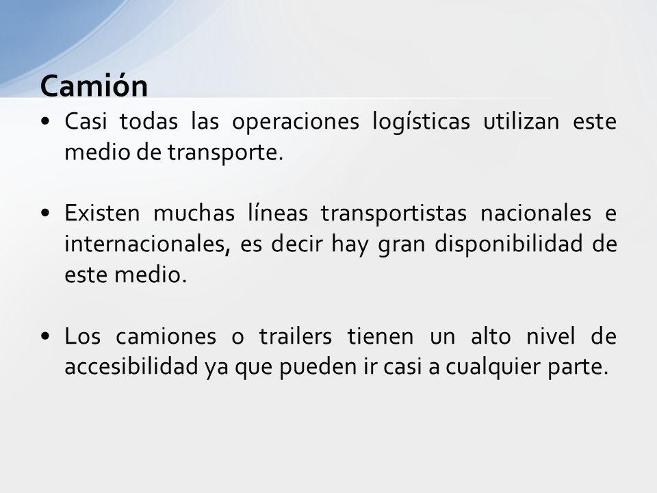 Camión Casi todas las operaciones logísticas utilizan este medio de transporte.