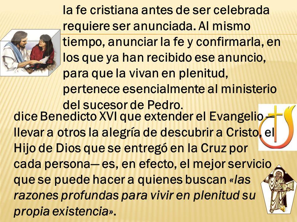 la fe cristiana antes de ser celebrada requiere ser anunciada
