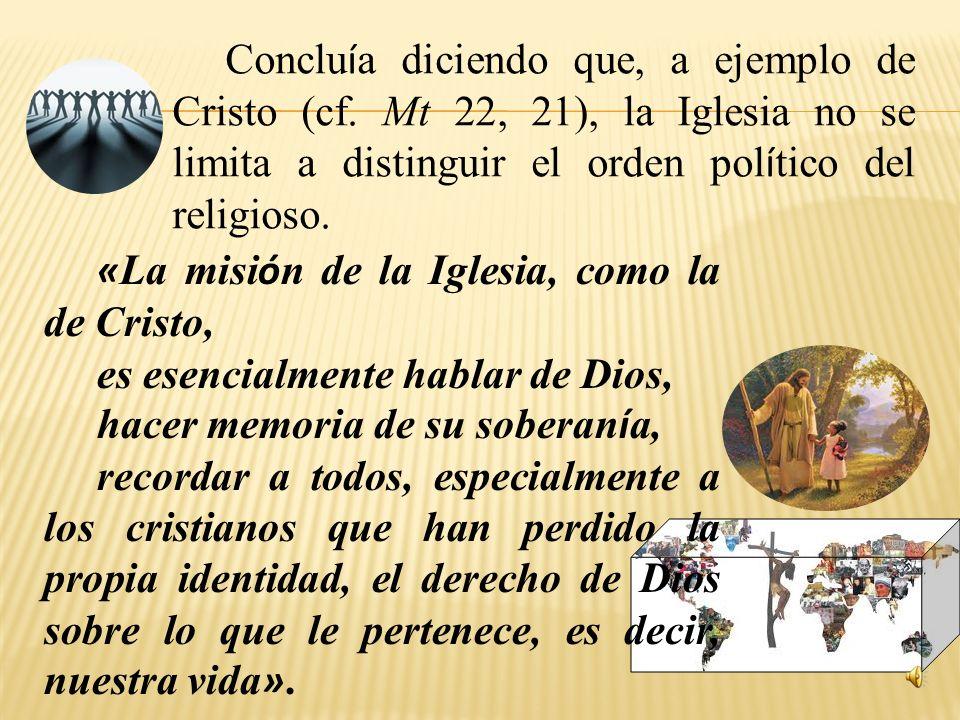 Concluía diciendo que, a ejemplo de Cristo (cf