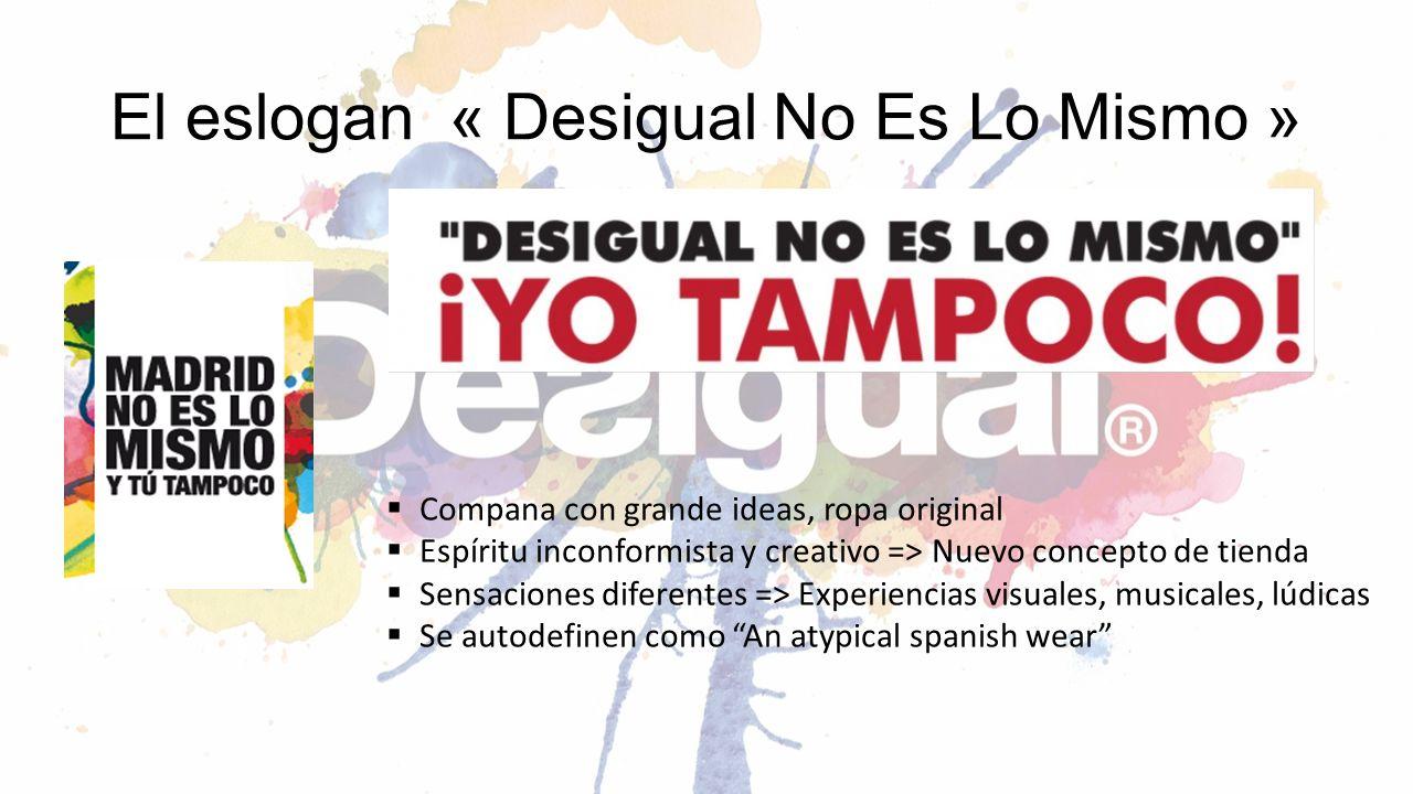 El eslogan « Desigual No Es Lo Mismo »