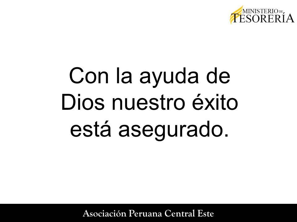 Con la ayuda de Dios nuestro éxito está asegurado.