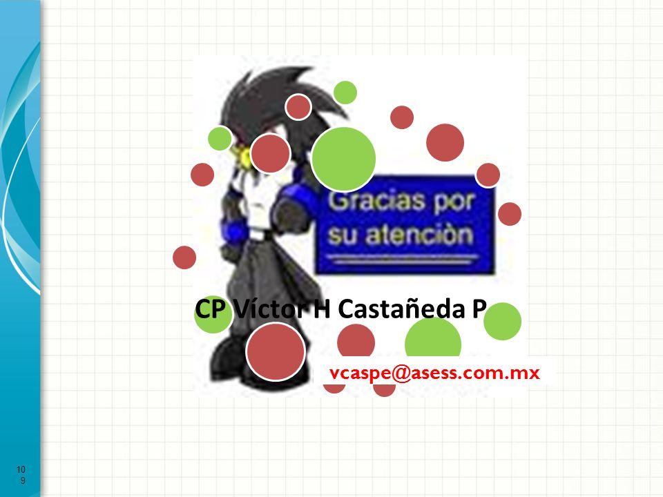 CP Víctor H Castañeda P vcaspe@asess.com.mx 109109