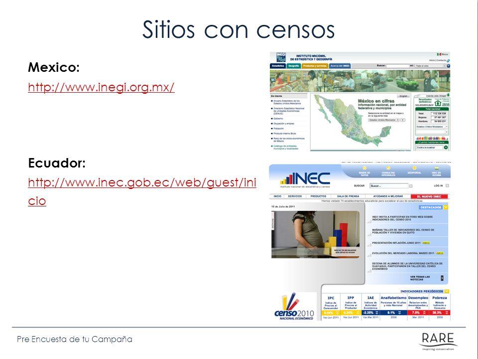 Sitios con censos Mexico: Ecuador: http://www.inegi.org.mx/