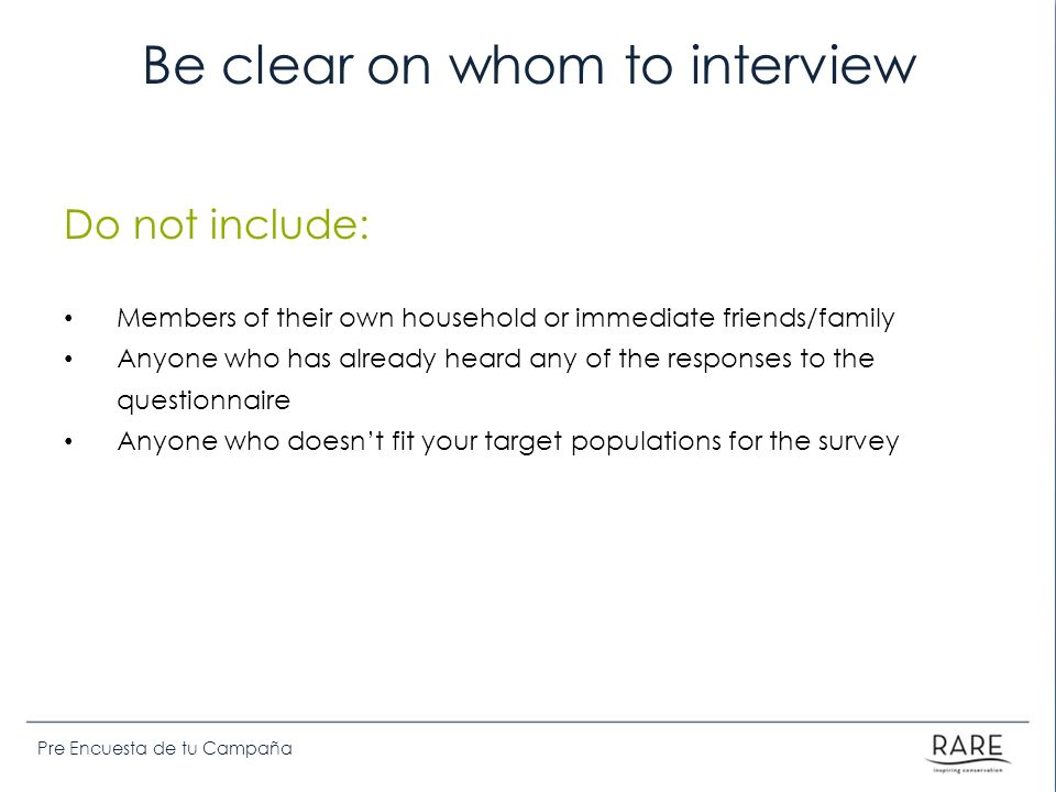 Be clear on whom to interview
