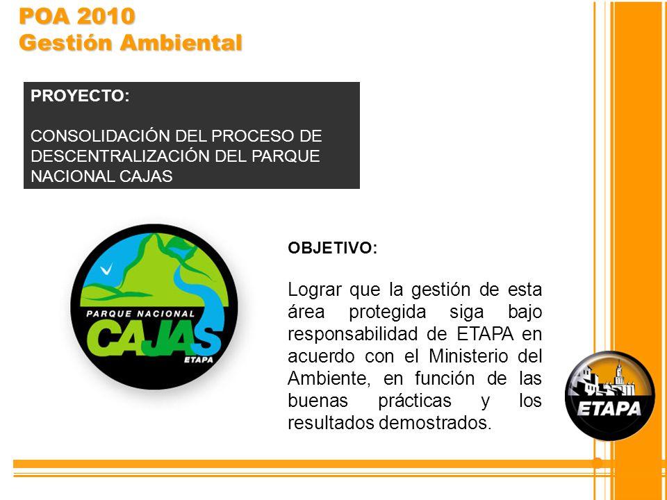 POA 2010 Gestión AmbientalPROYECTO: CONSOLIDACIÓN DEL PROCESO DE DESCENTRALIZACIÓN DEL PARQUE NACIONAL CAJAS.