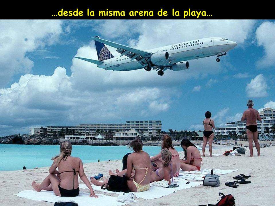 …desde la misma arena de la playa…
