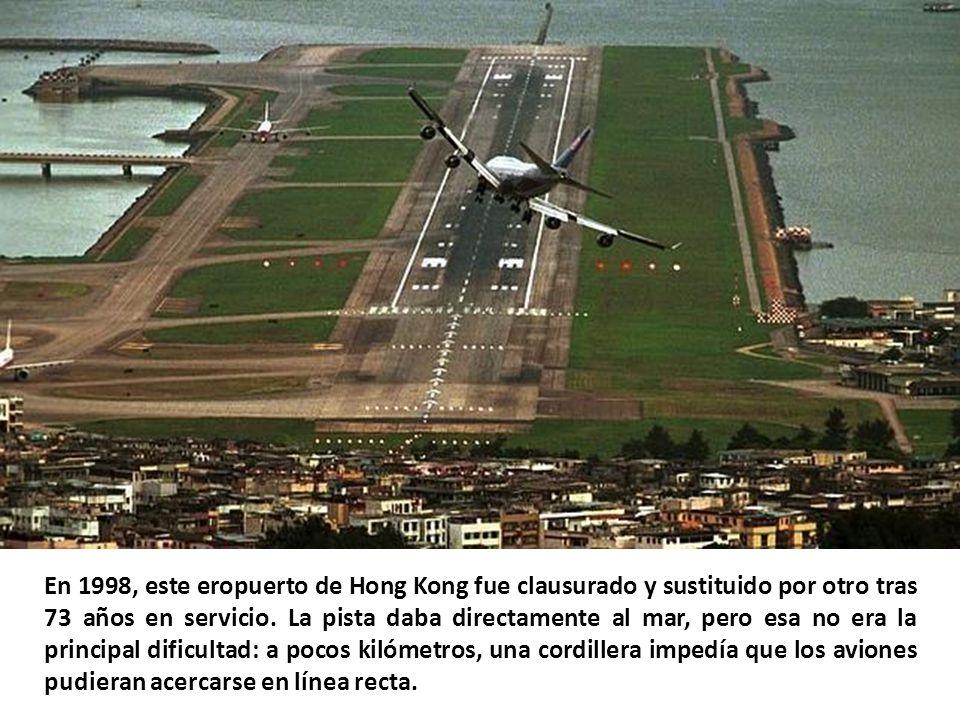 En 1998, este eropuerto de Hong Kong fue clausurado y sustituido por otro tras 73 años en servicio.