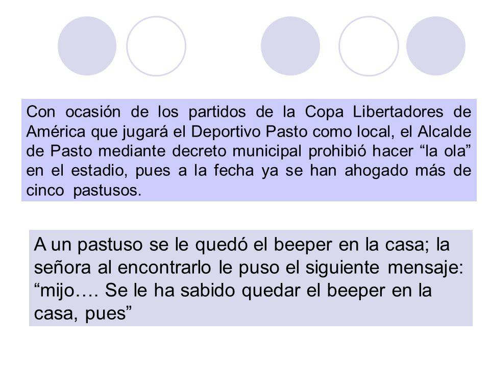 Con ocasión de los partidos de la Copa Libertadores de América que jugará el Deportivo Pasto como local, el Alcalde de Pasto mediante decreto municipal prohibió hacer la ola en el estadio, pues a la fecha ya se han ahogado más de cinco pastusos.