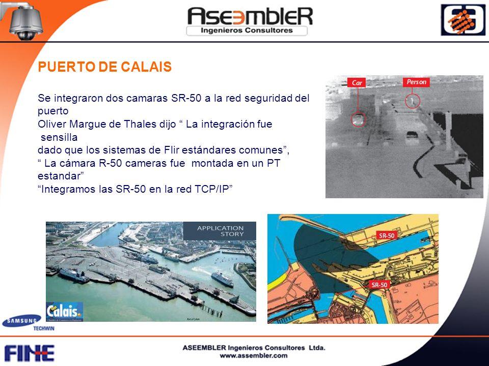 PUERTO DE CALAIS Se integraron dos camaras SR-50 a la red seguridad del puerto. Oliver Margue de Thales dijo La integración fue.