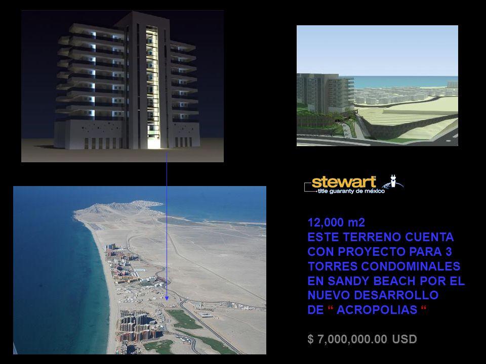 12,000 m2 ESTE TERRENO CUENTA CON PROYECTO PARA 3. TORRES CONDOMINALES. EN SANDY BEACH POR EL NUEVO DESARROLLO.