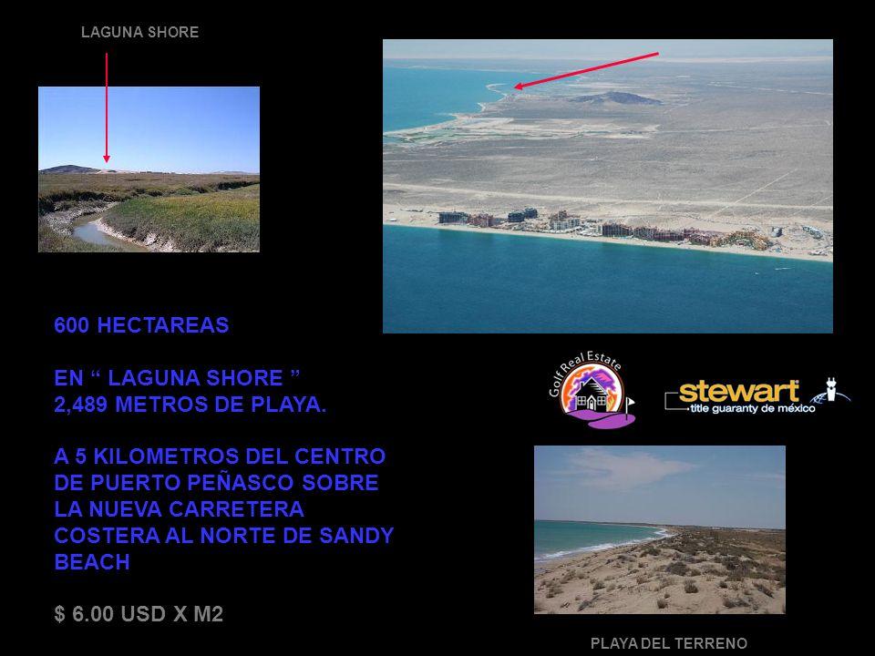 600 HECTAREAS EN LAGUNA SHORE 2,489 METROS DE PLAYA.