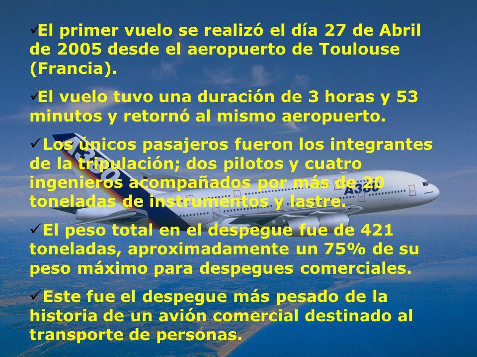 El primer vuelo se realizó el día 27 de Abril de 2005 desde el aeropuerto de Toulouse (Francia).