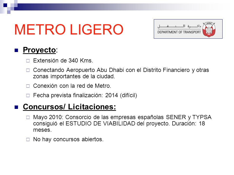 METRO LIGERO Proyecto: Concursos/ Licitaciones: Extensión de 340 Kms.