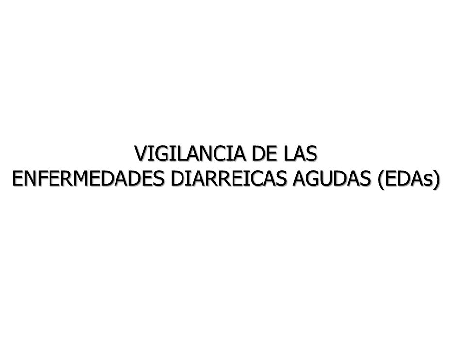 ENFERMEDADES DIARREICAS AGUDAS (EDAs)