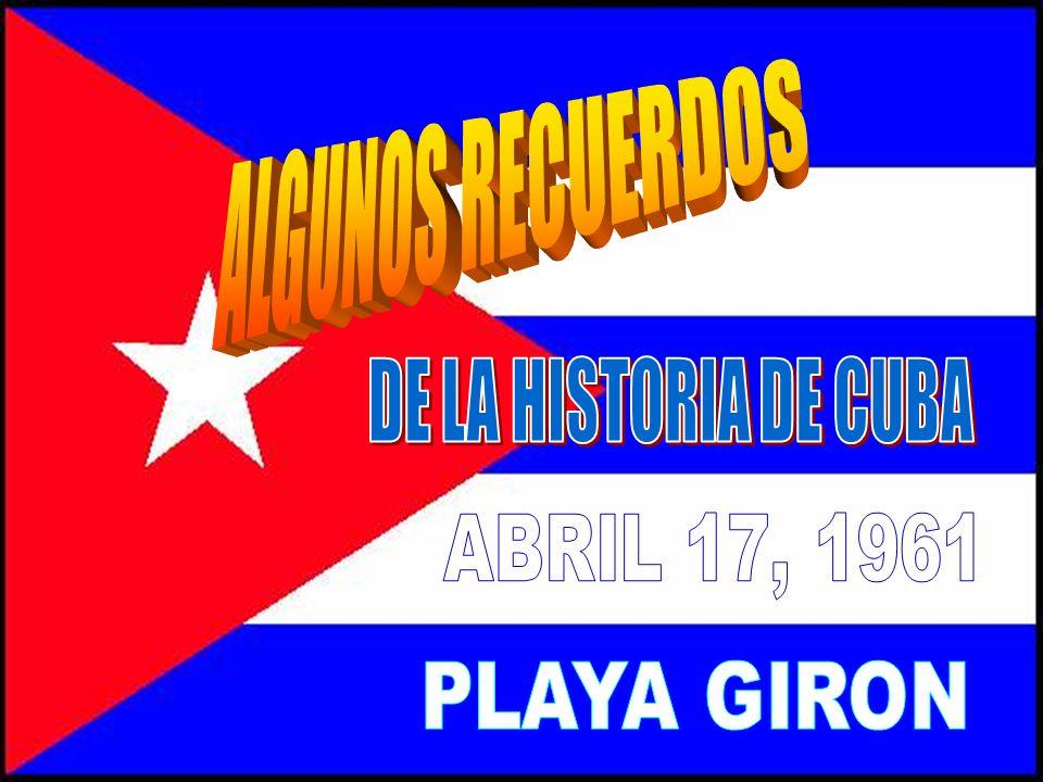 ALGUNOS RECUERDOS DE LA HISTORIA DE CUBA ABRIL 17, 1961 PLAYA GIRON