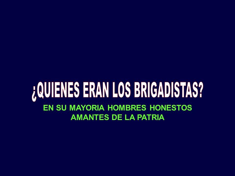 EN SU MAYORIA HOMBRES HONESTOS AMANTES DE LA PATRIA