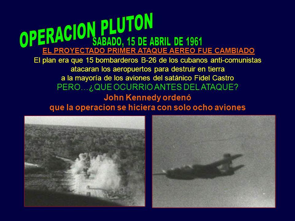 John Kennedy ordenó que la operacion se hiciera con solo ocho aviones