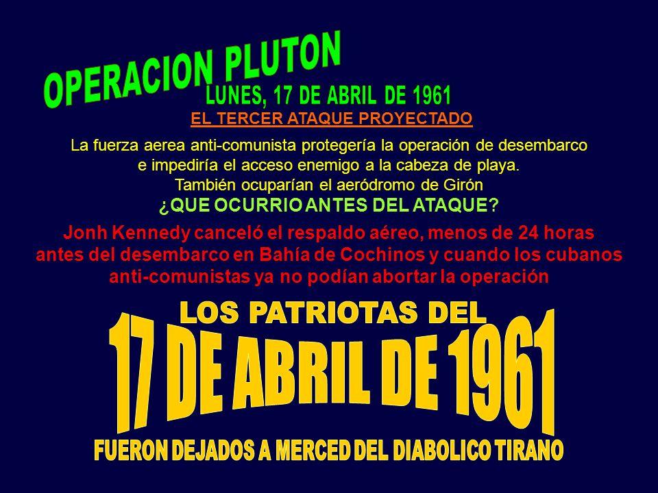 17 DE ABRIL DE 1961 OPERACION PLUTON LOS PATRIOTAS DEL