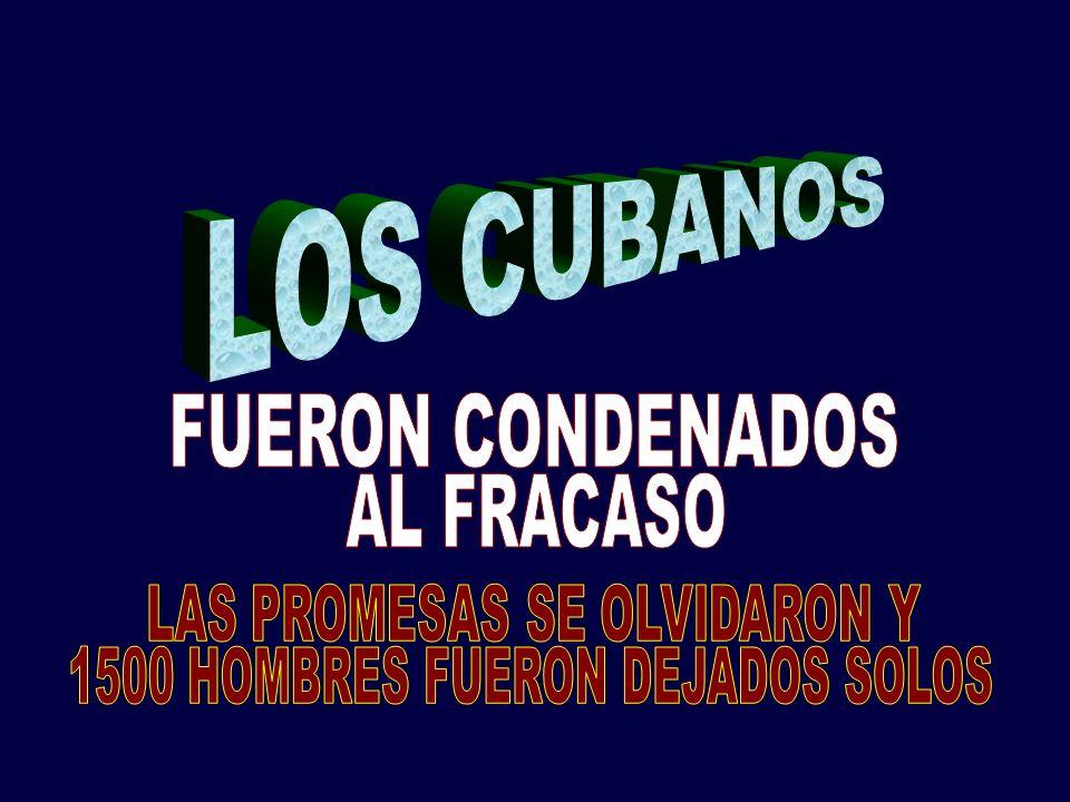 LOS CUBANOS FUERON CONDENADOS AL FRACASO LAS PROMESAS SE OLVIDARON Y