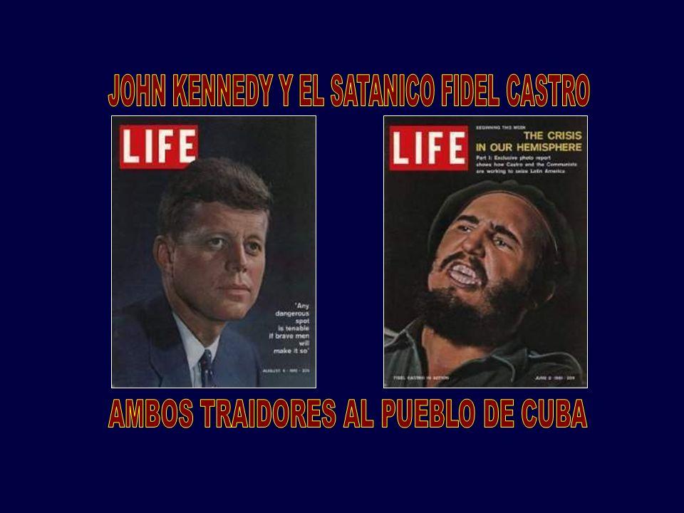 JOHN KENNEDY Y EL SATANICO FIDEL CASTRO